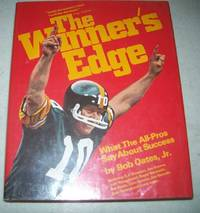 The Winner's Edge: What the All-Pros Say About Success by Bob Jr. Oates - 1980