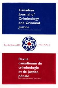 Canadian Journal of Criminology and Criminal Justice December 2007 Volume  49, No. 5