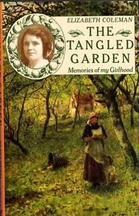 The Tangled Garden: Memories of my Girlhood