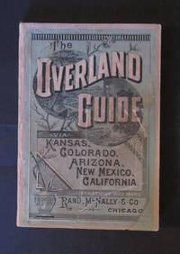 Rand, McNally & Co.'s Overland Guide from the Missouri River to the Pacific Ocean via Kansas, Colorado, New Mexico, Arizona, and California