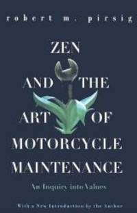 image of Zen and the Art of Motorcycle Maintenance: An Inquiry Into Values (Harper Perennial Modern Classics (Prebound))