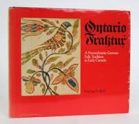 image of Ontario Fraktur. A Pennsylvania-German Folk Tradition in Early Canada