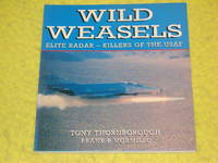 Osprey Aerospace, Wild Weasels, Elite Radar-Killers of the USAF by  Frank B Mormillo Tony Thornborough - Paperback - First Edition - 1992 - from Pullet's Books (SKU: 001079)