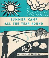 Summer Camp All the Year Round. The Scouter's Books- No. 25