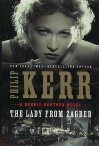 image of The Lady From Zagreb, A Bernie Gunther Novel