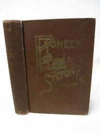 Pioneer Sketches: Scenes and Incidents of Former Days. by M.P. Sargent - First Edition - 1891 - from Bill's Books (SKU: 300)