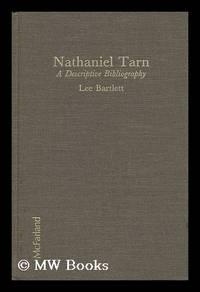 Nathaniel Tarn : a Descriptive Bibliography / by Lee Bartlett