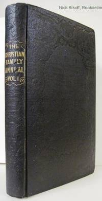 CHRISTIAN FAMILY MAGAZINE OR PARENTS' AND CHILDREN'S ANNUAL (VOL #1)   September 1841-July 1842