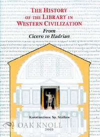 HISTORY OF THE LIBRARY IN WESTERN CIVILIZATION: THE ROMAN WORLD - FROM CICERO TO HADRIAN.|THE