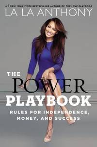 The Power Playbook : Rules for Independence, Money and Success