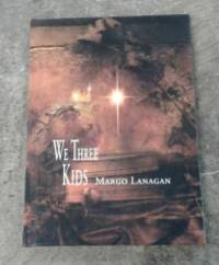 """We Three Kids ( Limited Edition) Copy """"N"""" of 500 Copies by  Margo Lanagan - Signed First Edition - 2013 - from Book Gallery // Mike Riley and Biblio.com"""
