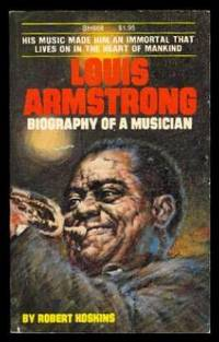 a biography of louis armstrong a musician Louis armstrong's childhood louis armstrong was one of the finest jazz musicians in the world his work broke ground for a new style of popular american music for which he received worldwide acclaim.