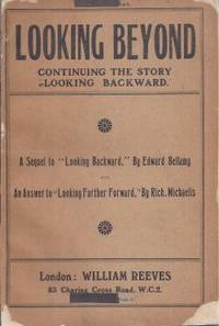 "image of LOOKING BEYOND, A Sequel to ""Looking Backward"" by Edward Bellamy, and ""Looking Further Forward"" by Richard Michaelis"