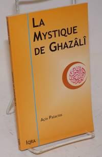 image of La Mystique de Ghazali. Revu par Abdallah As-Saber