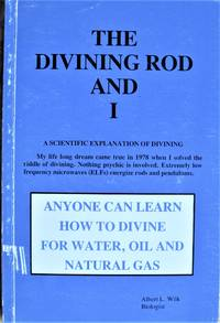 image of The Divining Rod and I.  A Scientific Explanation of Divining
