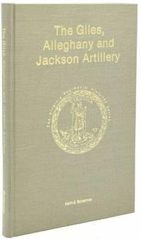 THE GILES, ALLEGHANY AND JACKSON ARTILLERY (VIRGINIA REGIMENTAL HISTORIES)