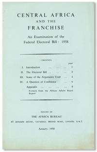Central Africa and the Franchise: An Examination of the Federal Electoral Bill: 1958 by AFRICA BUREAU - Paperback - First Edition - 1958 - from Lorne Bair Rare Books and Biblio.com