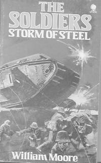 The Soldiers: Storm of Steel by  William Moore - Paperback - First Edition - 1975 - from Farrellbooks (SKU: 004037)
