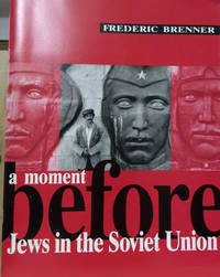 A Moment Before:  Jews in the Soviet Union