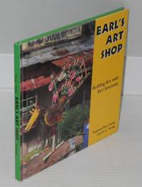 image of Earl's art shop; building art with Earl Simmons, photographs by D. C. Young