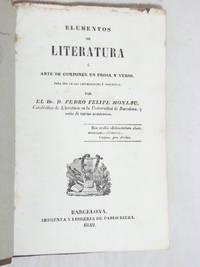 Elementos de Literatura ó arte de componer en prosa y verso. Para uso de las universidades...