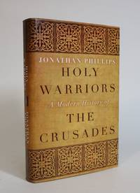 image of Holy Warriors: A Modern History Of the Crusades