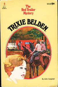 TRIXIE BELDEN: THE RED TRAILER MYSTERY, #2. by  Julie Campbell - 1977. - from Bookfever.com, IOBA (SKU: 44862)
