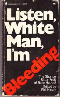 Listen, White Man, I\'m Bleeding