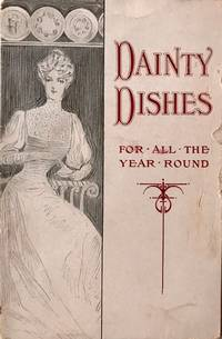Dainty Dishes For All The Year Round Recipes for Ice Creams, Water Ices, Sherbets and other Frozen Desserts