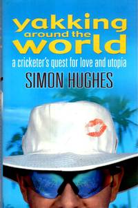 image of Yakking Around the World : A Cricketer's Quest for Love and Utopia