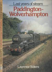 The Last Years of Steam: Paddington-Wolverhampton