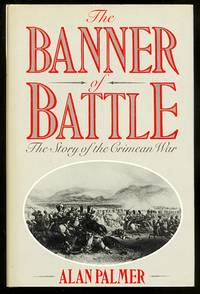 THE BANNER OF BATTLE:  THE STORY OF THE CRIMEAN WAR.