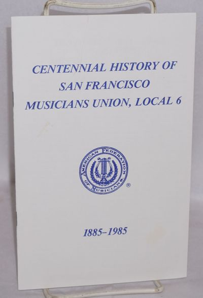 San Francisco: Musician's Union Local No. 6. American Federation of Musicians, 1985. Pamphlet. in st...