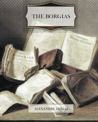 The Borgias by Alexandre Dumas - 2012-03-06 - from Books Express and Biblio.com