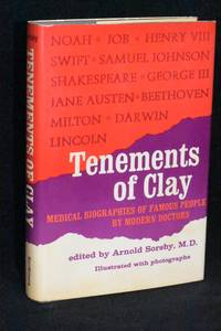 Tenements of Clay; An Anthology of Medical Biographical Essays