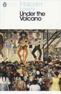 Under the Volcano (Penguin Modern Classics) by  Malcolm Lowry - Paperback - 2007 - from ThriftBooks (SKU: G0141182253I5N00)
