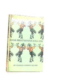 Hans Breitmann's Ballads by Charles Godfrey Leland - Hardcover - 1965 - from The World of Rare Books and Biblio.co.uk
