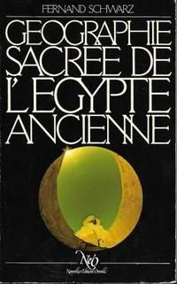 Géographie sacrée de l'Egypte ancienne - Préface par Michel Random
