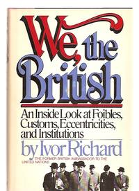 image of We, the British an Inside Look At Foibles, Customs, Eccentricities, and  Institutions