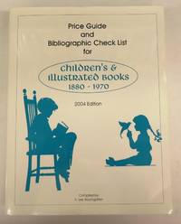 Price Guide and Bibliographic Checklist for Children's & Illustrated Books for the years 1880 - 1970