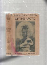A Boy's-Eye View of The Arctic (in original dust jacket)