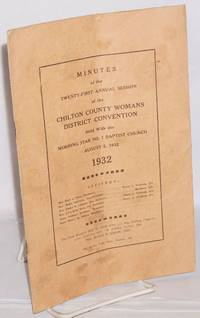 image of Minutes of the twenty-first annual session of the Chilton County District Baptist Women's Association; held with the Morning Star no. 1 Baptist Church, August 5, 1932