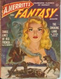 "A. MERRITT'S FANTASY MAGAZINE: February, Feb. 1950 (""The Smoking Land"")"