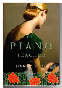 THE PIANO TEACHER. by  Janice Y K Lee - First Edition - (2009) - from Bookfever.com, IOBA (SKU: 65014)