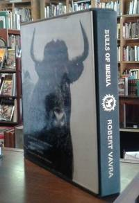 Bulls of Iberia Life and Death of the Fighting Bull Signed Limited Edition