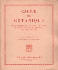 Cahier de Botanique. cours supérieurs - certificat d'études - classe de fin d'études primaires - activités dirigées by Eugène Grandperrin - from Le Grand Chene (SKU: 21217)