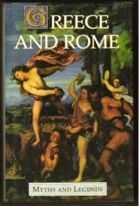 GREECE AND ROME Myths and Legends