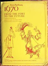 image of Hudson's Bay Company. 1670-1970 From the Fort to the Future