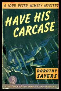 HAVE HIS CARCASE - A Lord Peter Wimsey Mystery