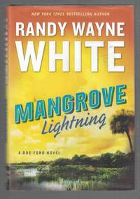Mangrove Lightning by  Randy Wayne White - Signed First Edition - 2017 - from Riverwash Books and Biblio.com